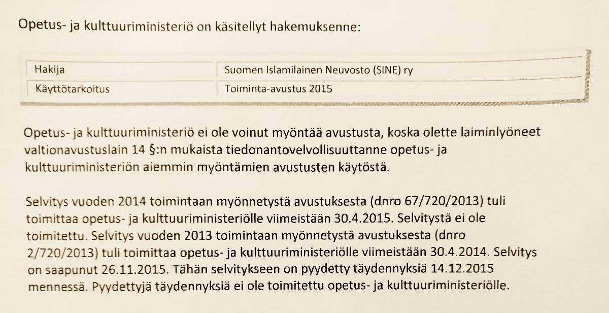 Opetus- ja kulttuuriministeriö hylkäsi SINE:n toiminta-avustushakemuksen vuodelle 2015, koska se ei ollut toimittanut selvityksiä edellisvuosina saamiensa avustusrahojen käytöstä.